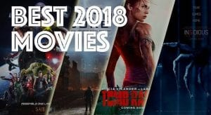 New Movies Coming Out This Year – Most Anticipated Movies of 2018